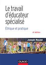 Télécharger le livre :  Le travail d'éducateur spécialisé - 4e éd.