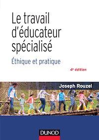 Le travail d'éducateur spécialisé - 4e éd.