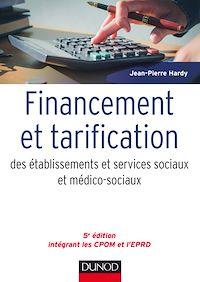 Financement et tarification des établissements et services sociaux et médico-sociaux - 5e éd.