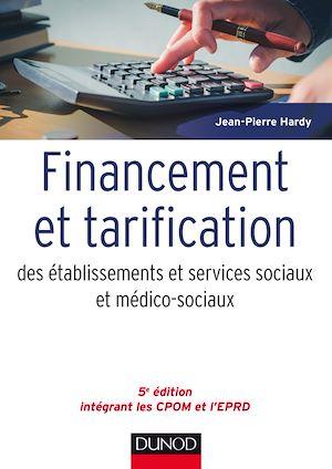 Téléchargez le livre :  Financement et tarification des établissements et services sociaux et médico-sociaux - 5e éd.