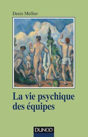 Téléchargez le livre :  La vie psychique des équipes