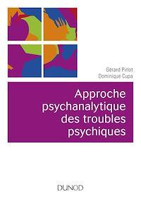 Approche psychanalytique des troubles psychiques - 2e éd.