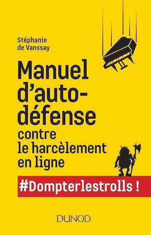 Téléchargez le livre :  Manuel d'autodéfense contre le harcèlement des trolls en ligne