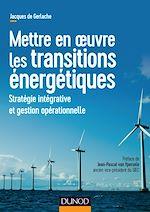 Télécharger le livre :  Mettre en oeuvre les transitions énergétiques