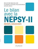 Télécharger le livre :  Le bilan avec la Nepsy-II