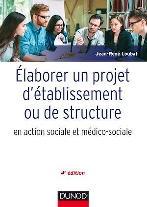 Téléchargez le livre :  Elaborer un projet d'établissement ou de structure en action sociale et médico-sociale - 4e édition