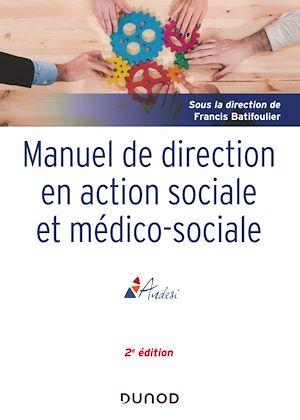Téléchargez le livre :  Manuel de direction en action sociale et médico-sociale - 2e ed.