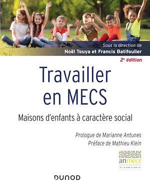 Téléchargez le livre :  Travailler en MECS - 2e éd.