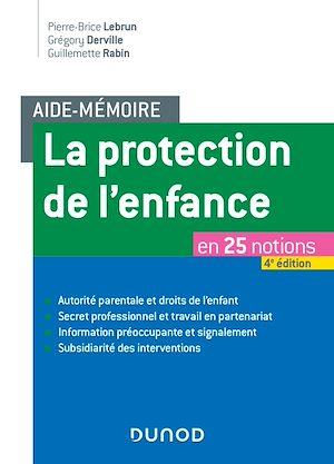 Téléchargez le livre :  Aide-mémoire - La protection de l'enfance - 4e éd.