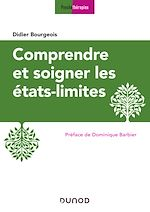 Télécharger le livre :  Comprendre et soigner les états-limites - 3e éd.