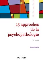 Télécharger le livre :  15 approches de la psychopathologie - 5e éd.