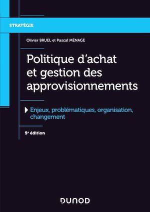 Téléchargez le livre :  Politique d'achat et gestion des approvisionnements - 5e éd.