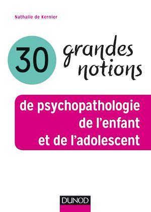 Téléchargez le livre :  30 grandes notions de psychopathologie de l'enfant et de l'adolescent