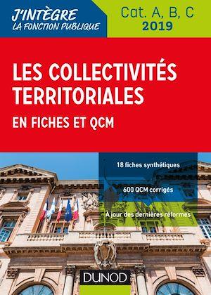 Téléchargez le livre :  Les collectivités territoriales en fiches et QCM - Cat. A, B, C - 2019