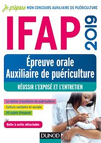Télécharger le livre : IFAP 2019 - Epreuve orale Auxiliaire de puériculture - Réussir l'exposé et l'entretien