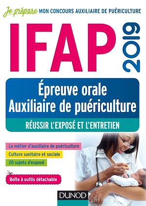 Téléchargez le livre :  IFAP 2019 - Epreuve orale Auxiliaire de puériculture - Réussir l'exposé et l'entretien