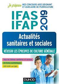 IFAS-IFAP 2019 - Actualités sanitaires et sociales - Réussir les épreuves de culture générale