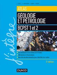 Atlas de géologie-pétrologie BCPST 1re et 2e années - 3e éd.