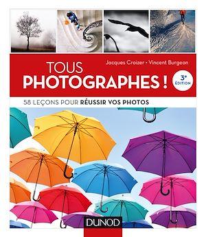 Téléchargez le livre :  Tous photographes ! 3e éd.