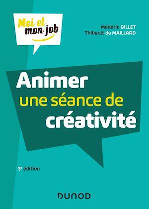 Téléchargez le livre :  Animer une séance de créativité - 3e éd.
