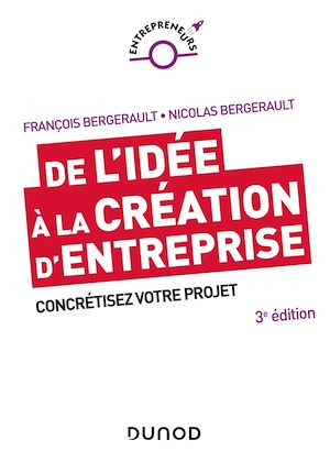 Téléchargez le livre :  De l'idée à la création d'entreprise - 3e éd.