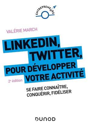 Téléchargez le livre :  LinkedIn, Twitter pour développer votre activité - 2e éd.