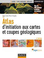 Télécharger le livre :  Atlas d'initiation aux cartes et coupes géologiques - 4e éd