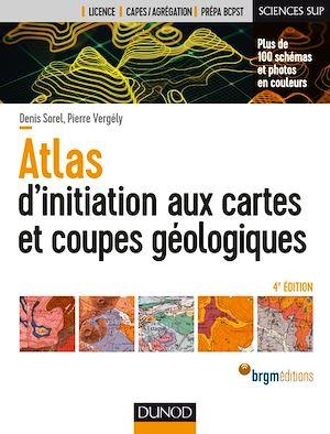 Téléchargez le livre :  Atlas d'initiation aux cartes et coupes géologiques - 4e éd