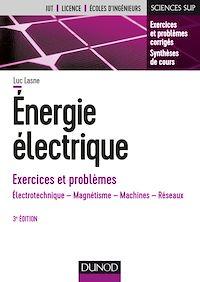 Energie électrique - Exercices et problèmes - 3e éd.