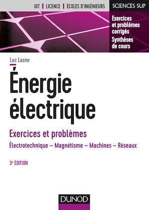 Téléchargez le livre :  Energie électrique - Exercices et problèmes - 3e éd.