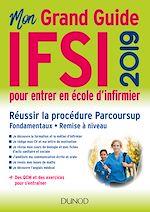 Télécharger le livre :  IFSI 2019 Mon grand guide pour entrer en école d'infirmier - Parcoursup - Fondamentaux