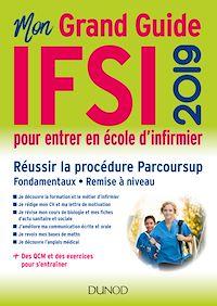 IFSI 2019 Mon grand guide pour entrer en école d'infirmier - Parcoursup - Fondamentaux