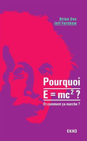 Téléchargez le livre :  Pourquoi E=mc2 ?- et comment ça marche?