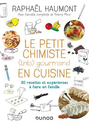 Téléchargez le livre :  Le petit chimiste (très)  gourmand en cuisine