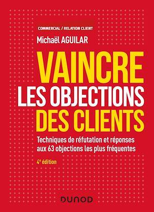 Téléchargez le livre :  Vaincre les objections des clients - 4e éd.