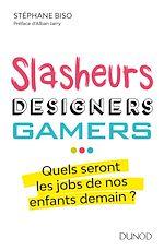 Télécharger le livre :  Slasheurs, designers, gamers ...