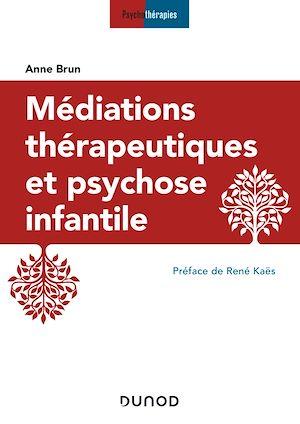 Téléchargez le livre :  Médiations thérapeutiques et psychose infantile - 3e éd.
