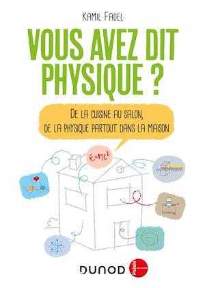 Téléchargez le livre :  Vous avez dit physique ? - 2e éd.