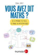Télécharger le livre :  Vous avez dit Maths ? - 2e éd.