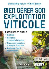 Bien gérer son exploitation viticole - 3e éd.