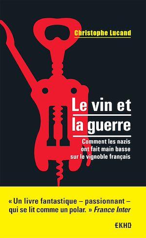 Téléchargez le livre :  Le vin et la guerre