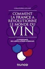 Télécharger le livre :  Comment la France a révolutionné le monde du vin