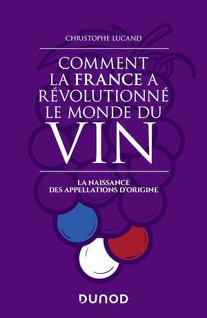Téléchargez le livre :  Comment la France a révolutionné le monde du vin