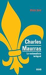 Télécharger le livre :  Charles Maurras - Le maître et l'action