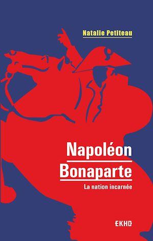 Téléchargez le livre :  Napoléon Bonaparte