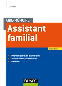 Aide-mémoire - Assistant familial - 3e éd.