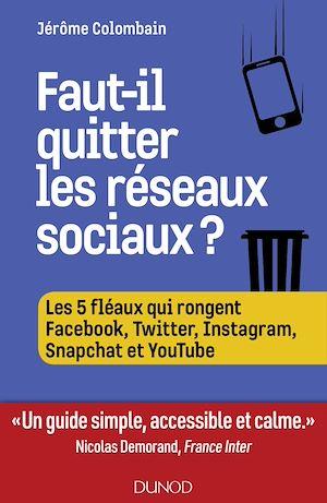 Téléchargez le livre :  Faut-il quitter les réseaux sociaux ?