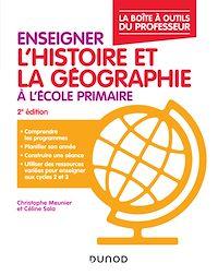 Enseigner l'histoire-géographie à l'école primaire  2éd.