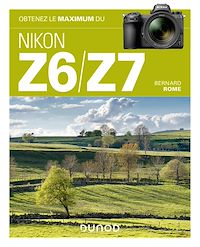 Obtenez le maximum du Nikon Z6/Z7