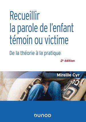 Téléchargez le livre :  Recueillir la parole de l'enfant témoin ou victime - 2e éd.